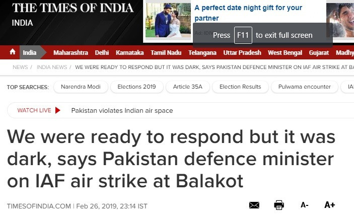 Screenshot taken on 27 February, 2019 (6PM Pakistan time). Address: https://timesofindia.indiatimes.com/india/we-were-ready-to-respond-but-it-was-dark-says-pakistan-defence-minister-on-iaf-air-strike-at-balakot/articleshow/68174996.cms