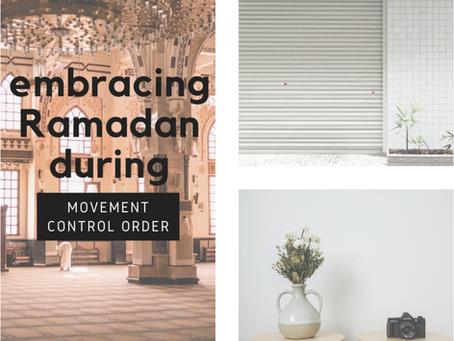 Embracing Ramadan during Movement Control Order