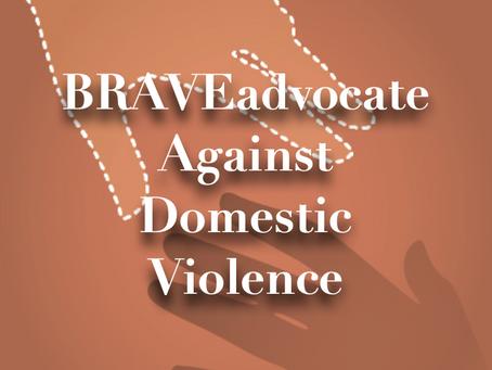 BRAVEadvocate Against Domestic Violence
