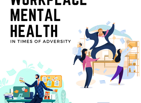 Workplace Mental Health in Times of Adversity