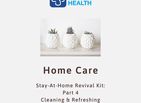 Stay-At-Home Revival Kit 4: Home Care