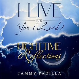 I Live for You Lord | Nighttime Reflections