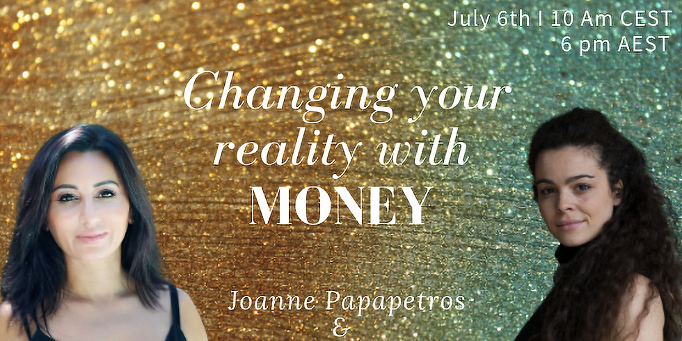 Changing your reality with money