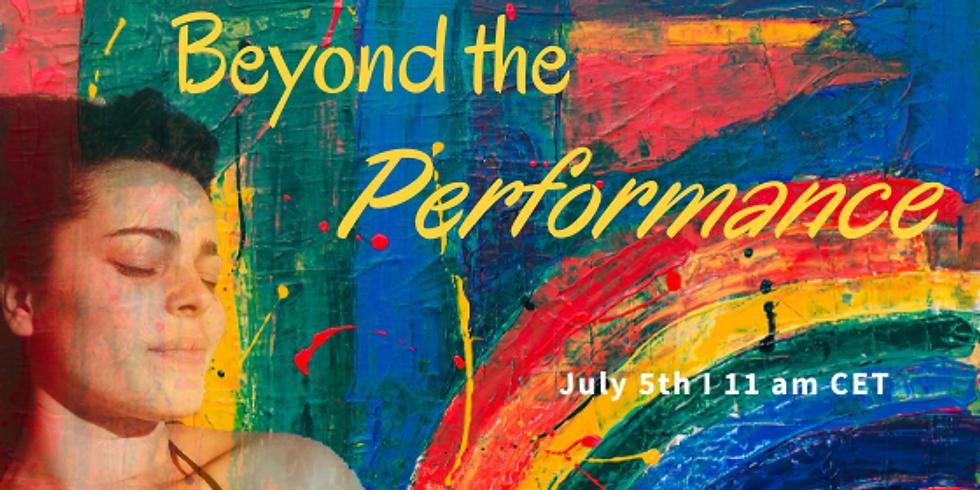 Beyond the performance