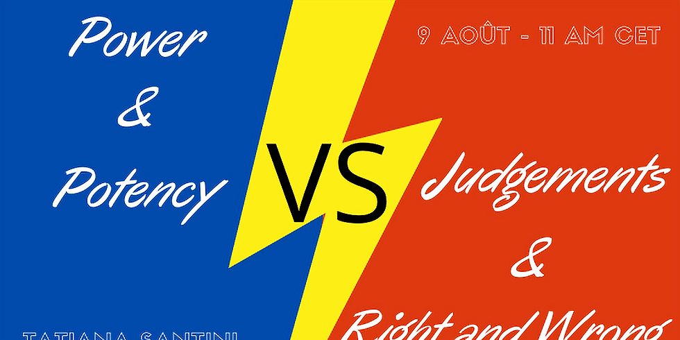Powers & Potency VS Judgements & Right and Wrong