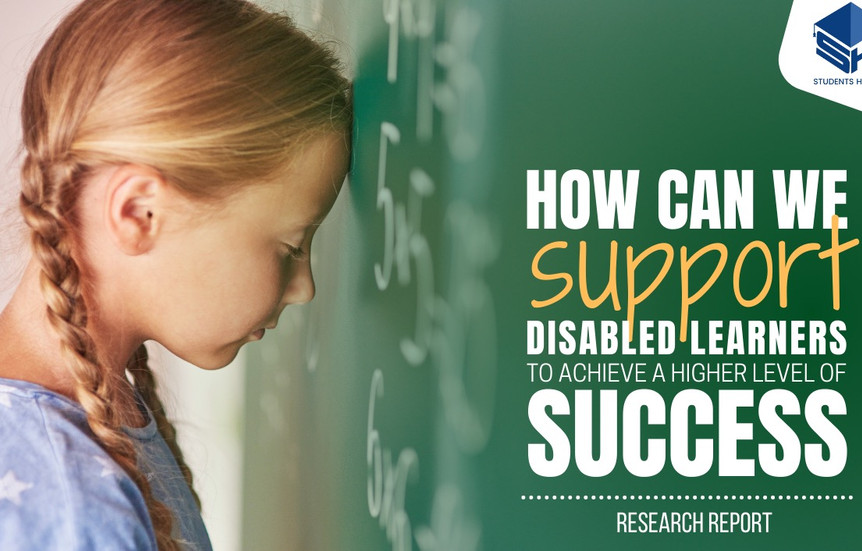 How can we support disabled learners to achieve a higher level of success - Research report