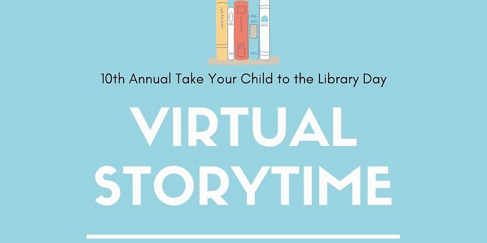 Take Your Child to the Library Day - Virtual Story Time