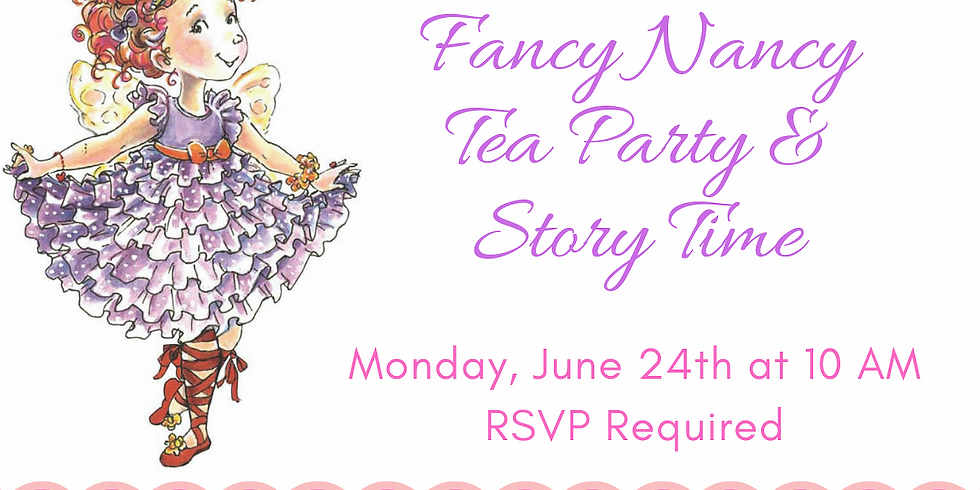 Fancy Nancy Children's Story Time and Tea Party