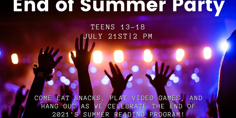 Teen (13-18) End of Summer Party