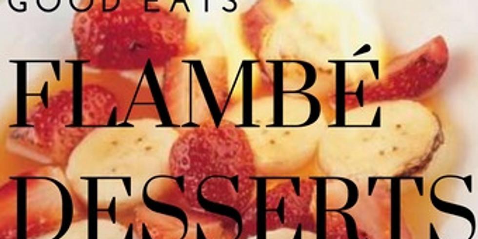 Good Eats: Flambé Desserts