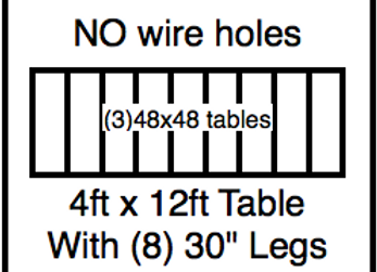 4 x 12 table with 30″ legs with NO perimeter holes