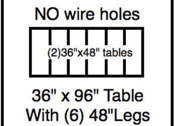36 x 96 table with 48″ legs with NO perimeter holes