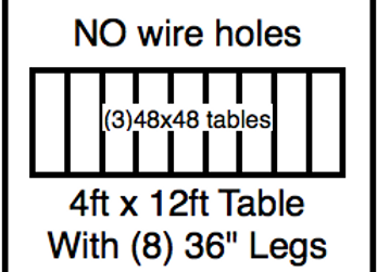 4 x 12 table with 36″ legs with NO perimeter holes