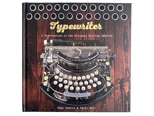 Typewriter: A Celebration of the Ultimate Writing Machine by P. Roberts, P. Weil