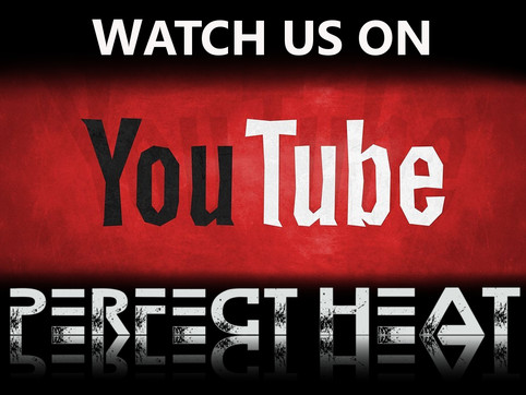 PERFECT HEAT goes YouTube