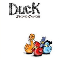 DUCK: SECOND CHANCES