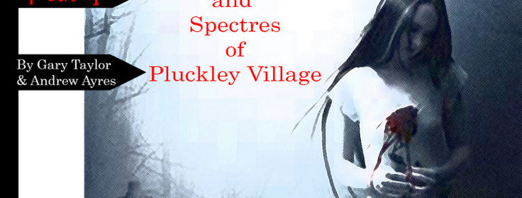 Ghosts , Phantoms and Spectres of Pluckley Village