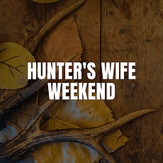 The Hunters Wife Weekend (1).png