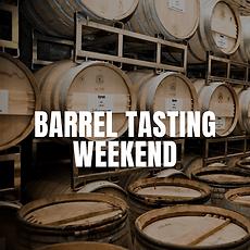 Barrel Tasting Weekend.png