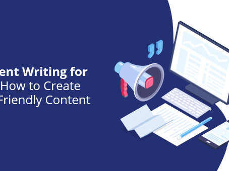 Content Writing for SEO: How to Create SEO-Friendly Content
