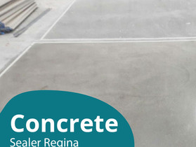 How to Choose Concrete Sealer Regina for Indoors and Outdoors