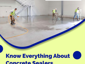 Know Everything About Concrete Sealers