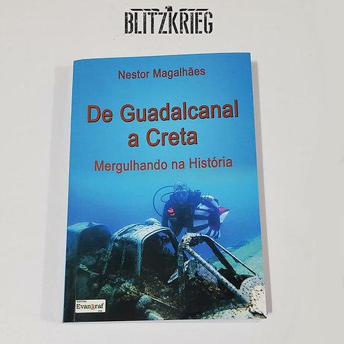 Livro De Guadalcanal a Creta - Mergulhando na História