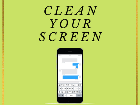 Clean Your Screens!