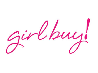 Girl Buy! See what's new....
