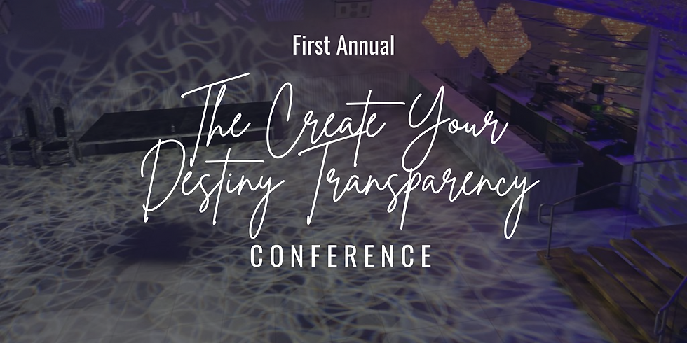 The Create Your Destiny Transparency Conference