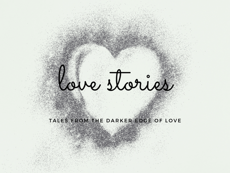 Love Stories: Tales from the Darker Edge of Love