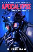 Apocalypse Dark Drabbles #6