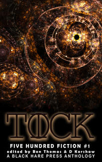 Tick Tock: Five Hundred Fiction #1