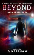 Beyond Dark Drabbles #4