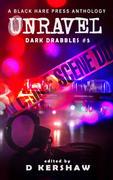 Unravel Dark Drabbles #5