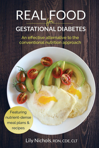Real Food for Gestational Diabetes : An Effective Alternative to the Conventional Nutrition Approach