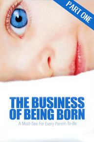 The Business of Being Born Pt 1