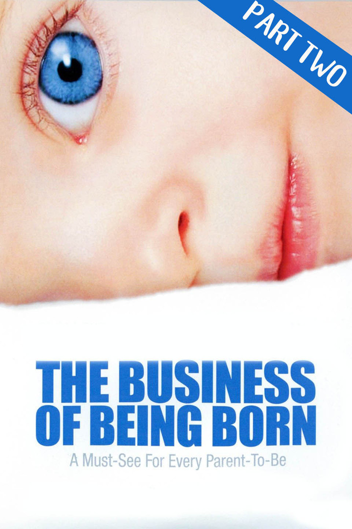 The Business of Being Born Pt 2