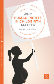 Why Human Rights in Childbirth Matters