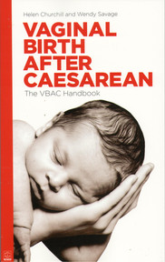 Vaginal Birth After Caesarean : The VBAC Handbook