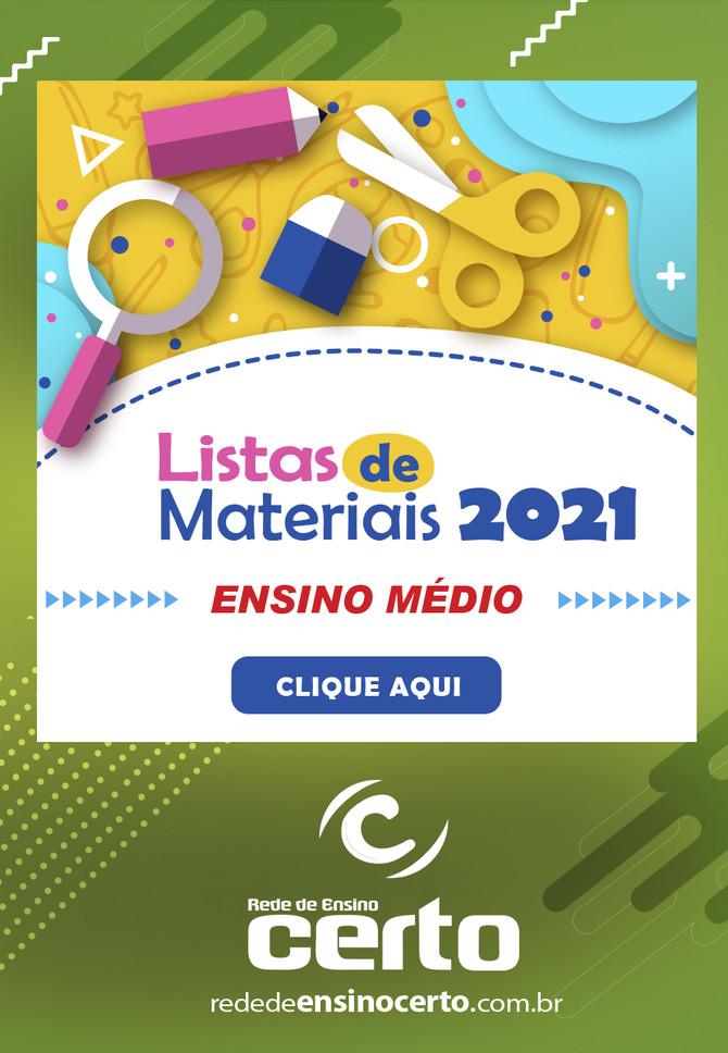 LISTAS DE MATERIAIS 2021 - Ensino Médio
