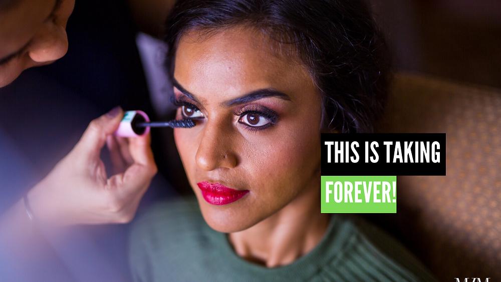 indian wedding makeup takes too long