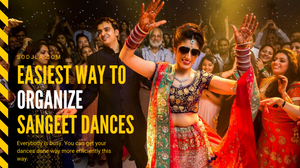 Organize Sangeet dances.