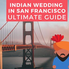 Indian Weddings in San Francisco Bay Area   Full Guide