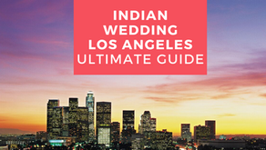 How To Plan an Indian Wedding in Los Angeles (Ultimate Guide)
