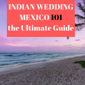 Indian Wedding in Mexico | the Ultimate Guide (2020)