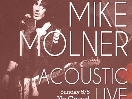 No Cover- Mike Molner LIVE Sunday Night 5/5!