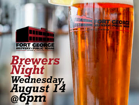 Brewers Night  Wednesday at 6P featuring Fort George Brewery!