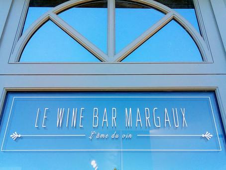 Le restaurant Le Wine Bar Margaux est ouvert !