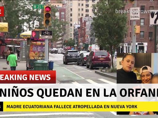 ABNEGADA MADRE ECUATORIANA DE 3 NIÑOS ES MORTALMENTE ATROPELLADA EN NEW YORK